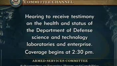 Thumbnail for entry Congressional Papers, 1964-2015 > 2009-2014 > Defense and Armed Services Committee (SASC), 1997-2015 > Committee hearings and investigations (SASC) > The Health and Status of the Department of Defense Science and Technology Laboratories and Enterprise,...