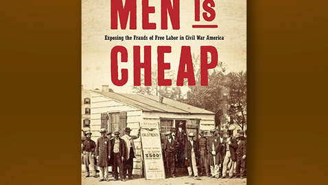 Thumbnail for entry 2020 July 24, Bookworm #17  – Exposing the Frauds of Free Labor in Civil War America (Brian P. Luskey)