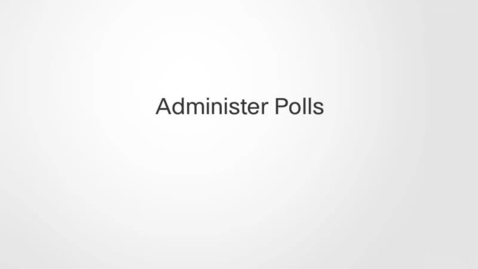 Thumbnail for entry Administer Polls