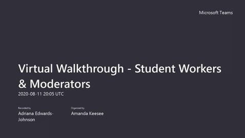 Thumbnail for entry Virtual Walkthrough - Student Workers &  Moderators