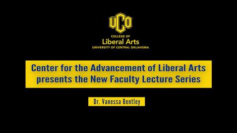 Thumbnail for entry New Faculty Lecture Series: Dr. Vanessa Bentley