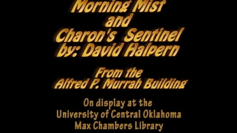 Thumbnail for entry Murrah Art: Morning Mist and Charons Sentinel