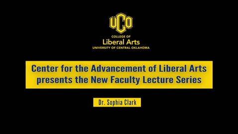 Thumbnail for entry New Faculty Lecture Series: Dr. Sophia Clark