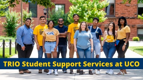 Thumbnail for entry TRIO Student Support Services @ UCO
