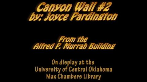 Thumbnail for entry Murrah Art: Canyon Wall #2