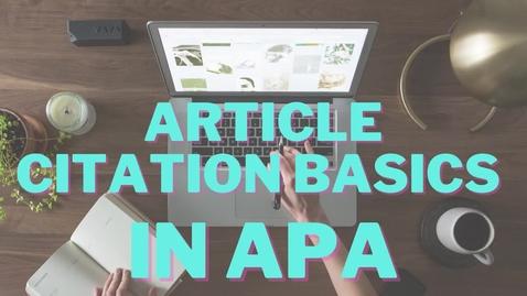 Thumbnail for entry Article Citation Basics - APA
