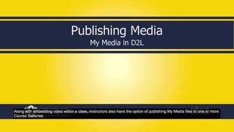 Thumbnail for entry MyMedia_D2L_Publishing