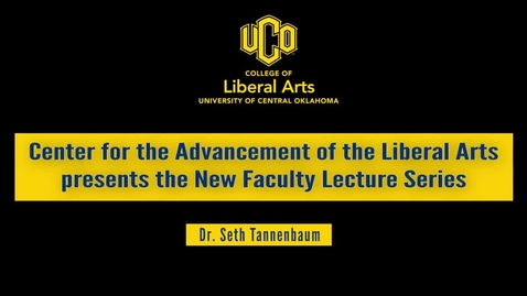 Thumbnail for entry New Faculty Lecture Series: Dr. Seth Tannenbaum