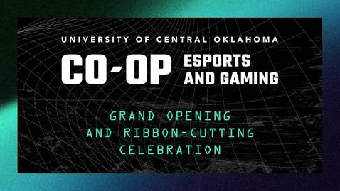 Thumbnail for entry UCO CO-OP Esports & Gaming - Grand Opening 9-23-2020