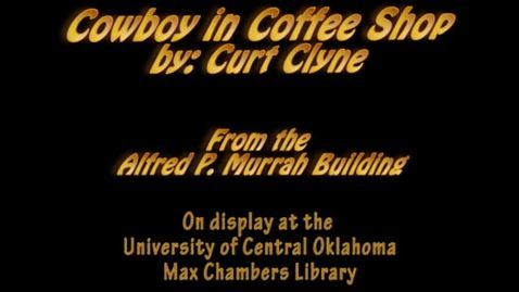 Thumbnail for entry Murrah Art: Cowboy in Coffee Shop