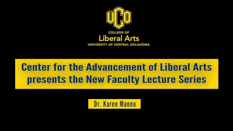 Thumbnail for entry New Faculty Lecture Series: Dr. Karen Manna