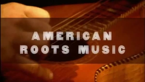 Thumbnail for entry American Roots Music 4