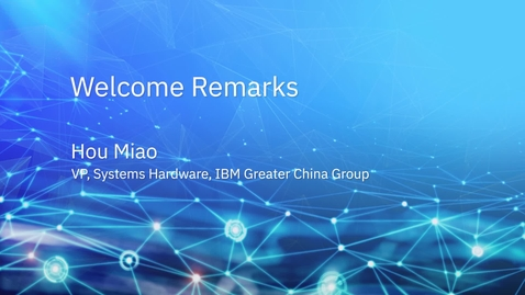 Thumbnail for entry Welcome Remarks - Hou Miao