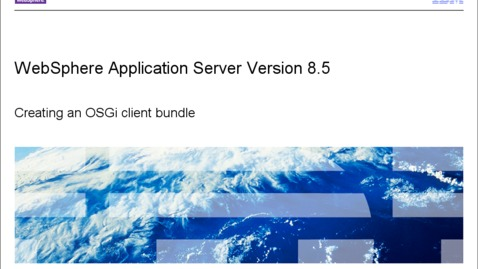 Thumbnail for entry Creating an OSGi client bundle