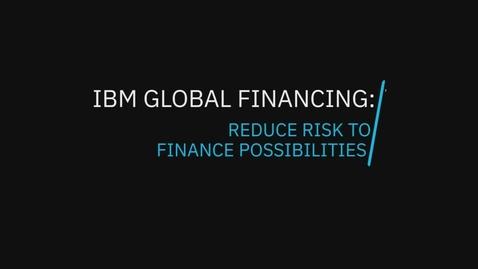 Thumbnail for entry IBM Global Financing Risk Reward