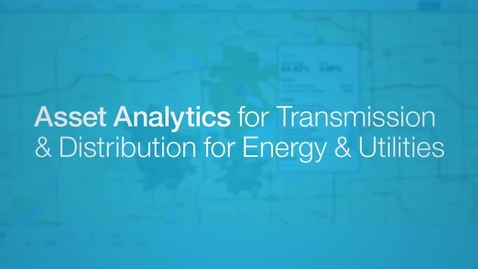 Thumbnail for entry IBM Asset Analytics for Transmission and Distribution for Energy and Utilities