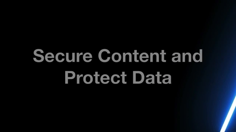 Thumbnail for entry Secure Content and Protect Data
