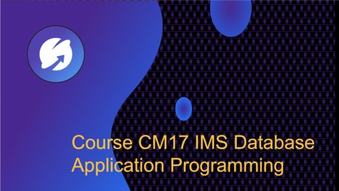 Thumbnail for entry IMS Database Application Programming : Course CM17