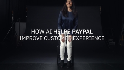 Thumbnail for entry How AI helps PayPal improve customer experience