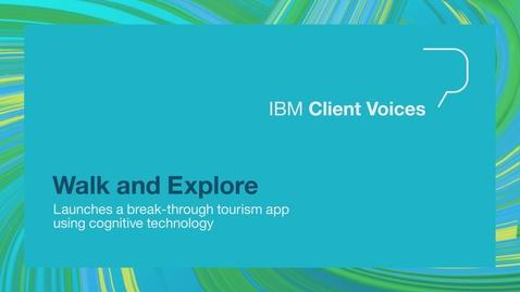 Thumbnail for entry Walk & Explore launches a break-through toursim app using cognitive technology
