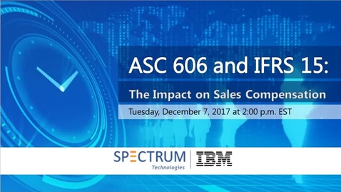 Thumbnail for entry ASC 606: The Impact on Sales Compensation On-Demand Webinar