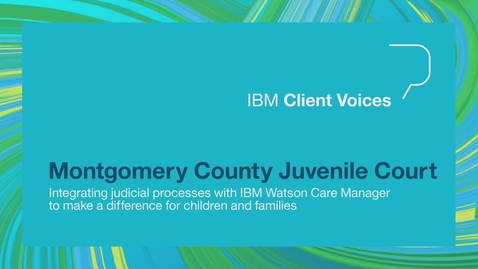 Thumbnail for entry Montgomery County Juvenile Court uses IBM Watson to make informed and timely decisions