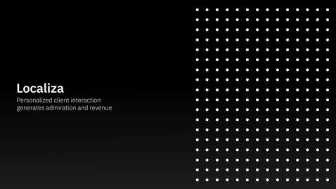 Thumbnail for entry Localiza: Solução personalizada para o cliente com uma ferramenta IBM