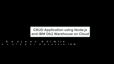 Thumbnail for entry create-application-using-nodejs-and-ibm-db2-database