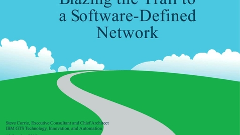 Thumbnail for entry Blazing the Trail to a Software-Defined Network