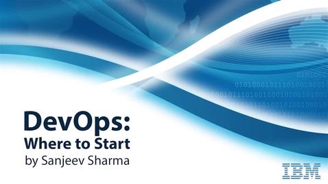 Thumbnail for entry DevOps: Where to Start