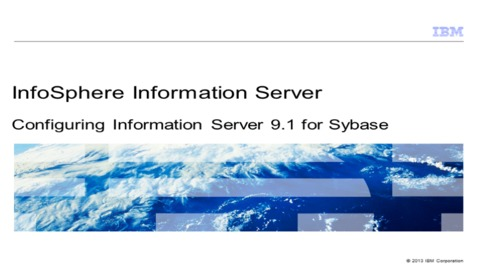 Thumbnail for entry Configuring Information Server 9.1 for Sybase