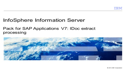 Thumbnail for entry Pack for SAP Applications V7: IDoc extract processing
