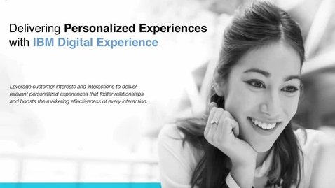 Thumbnail for entry Delivering Personalized Experiences With IBM Digital Experiences