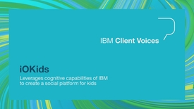 Thumbnail for entry iOKids leverages cognitive capabilities of IBM to create a social platform for kids