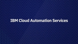 Thumbnail for entry IBM Cloud Automation Services Demo