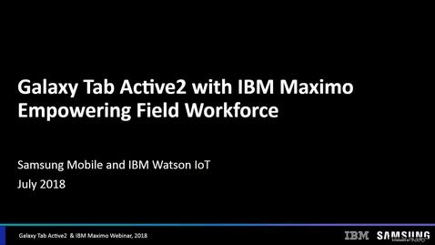 Thumbnail for entry IBM Samsung Maximo TA2 Webinar Recording