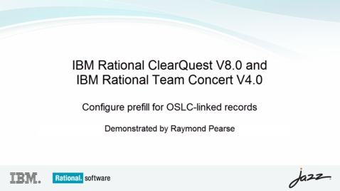 Thumbnail for entry Configure prefill for OSLC-linked records between Rational ClearQuest and Rational Team Concert