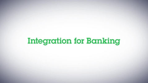 Thumbnail for entry Driving Digital Innovation for Banks through Integration