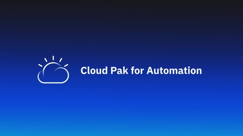 Thumbnail for entry Cloud Pak for Automation