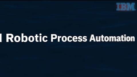 Thumbnail for entry IBM 机器人自动化产品说明演示视频