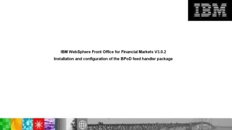 Thumbnail for entry Installing and configuring the BPoD feed handler package