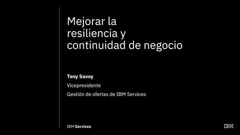 Thumbnail for entry Mejorar la resiliencia y continuidad de negocio