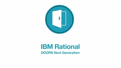 Thumbnail for entry Improve requirements management with IBM Rational DOORS Next Generation