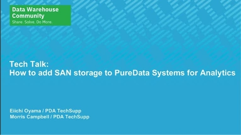 Thumbnail for entry Tech Talk: How to add SAN storage to PureData Systems for Analytics