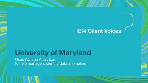 Thumbnail for entry University of Maryland uses Watson Analytics to help managers identify data anomalies