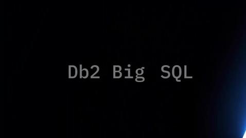 Thumbnail for entry BigSQLDSM