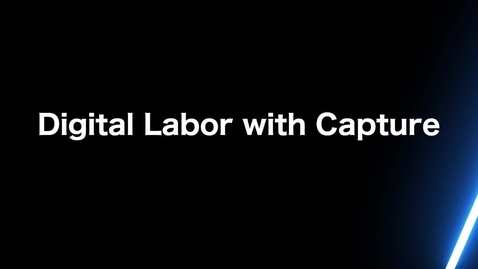 Thumbnail for entry Digital Labor with Capture_ Add Datacap Insights to RPA