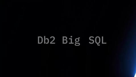 Thumbnail for entry BigSQL_Intro