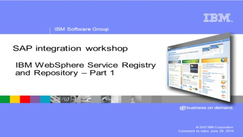 Thumbnail for entry WebSphere Service Registry and Repository and SAP Enterprise Service Repository - Part 1 of 2