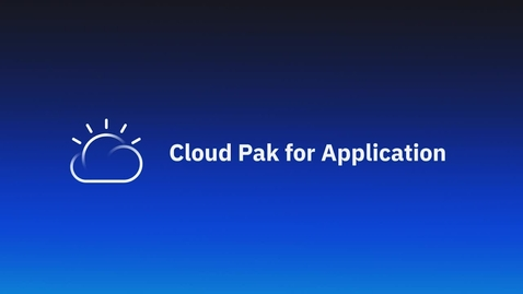 Thumbnail for entry Cloud Pak for Applications